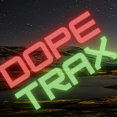 DOPE TRAX