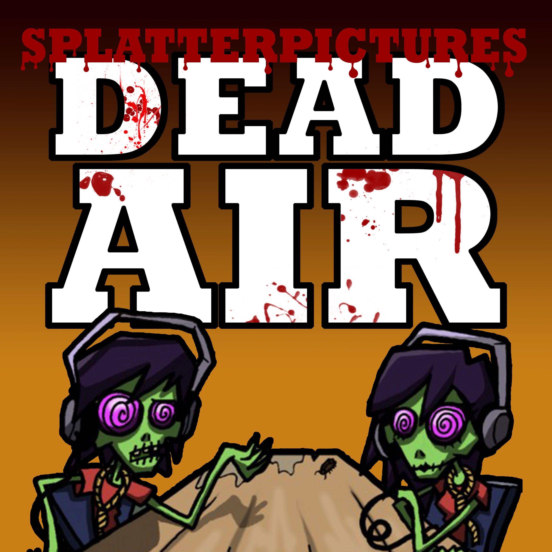 Splatterpictures Dead Air Podcast