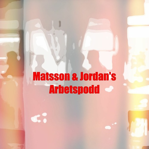 Matsson & Jordan's Arbetspodd's avatar