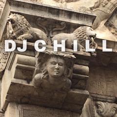 DJ C H I L L