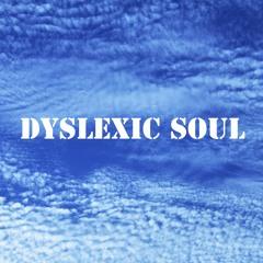 Dyslexic Soul