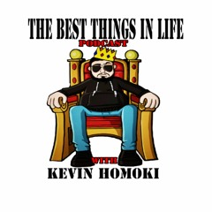 The Best Things In Life Podcast