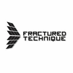 Fractured Technique