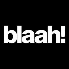 blaah!
