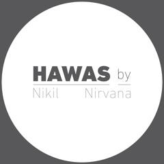 HAWAS by Nikil Nirvana