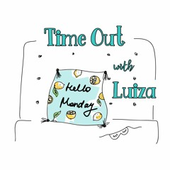 Time Out with Luiza