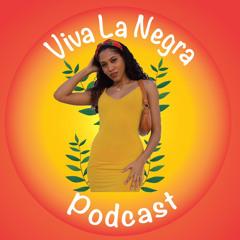 Viva La Negra Podcast