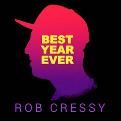 Best Year Ever with Rob Cressy