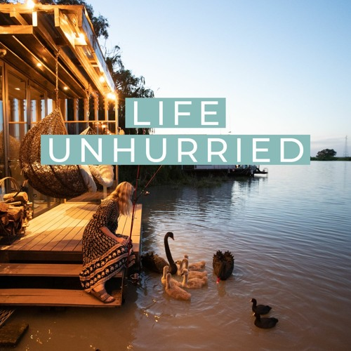 The Life Unhurried Podcast's avatar