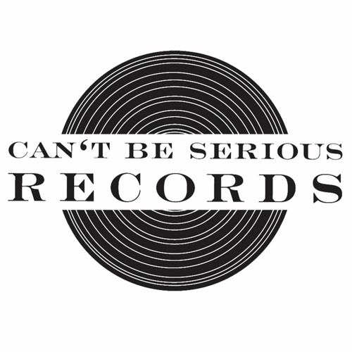 Can't Be Serious Records's avatar