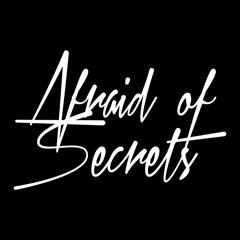 Afraid of Secrets