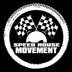SPEED HOUSE MOVEMENT