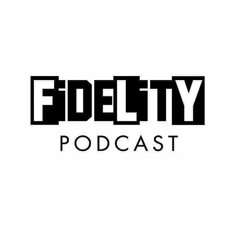 The Fly Fidelity Podcast