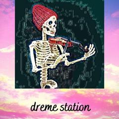 dreme station