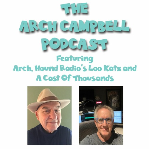 THE ARCH CAMPBELL PODCAST With Arch & Loo Katz's avatar