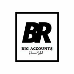 BIG ACCOUNT$ RECORDS