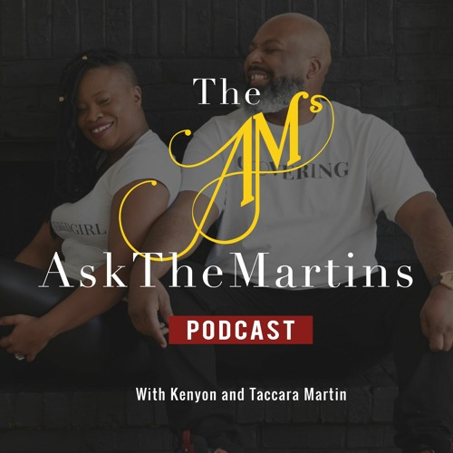 The AskTheMartins Podcast with Kenyon and Taccara's avatar