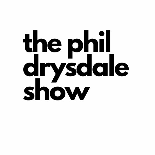 The Phil Drysdale Show's avatar