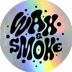 WAX & SMOKE