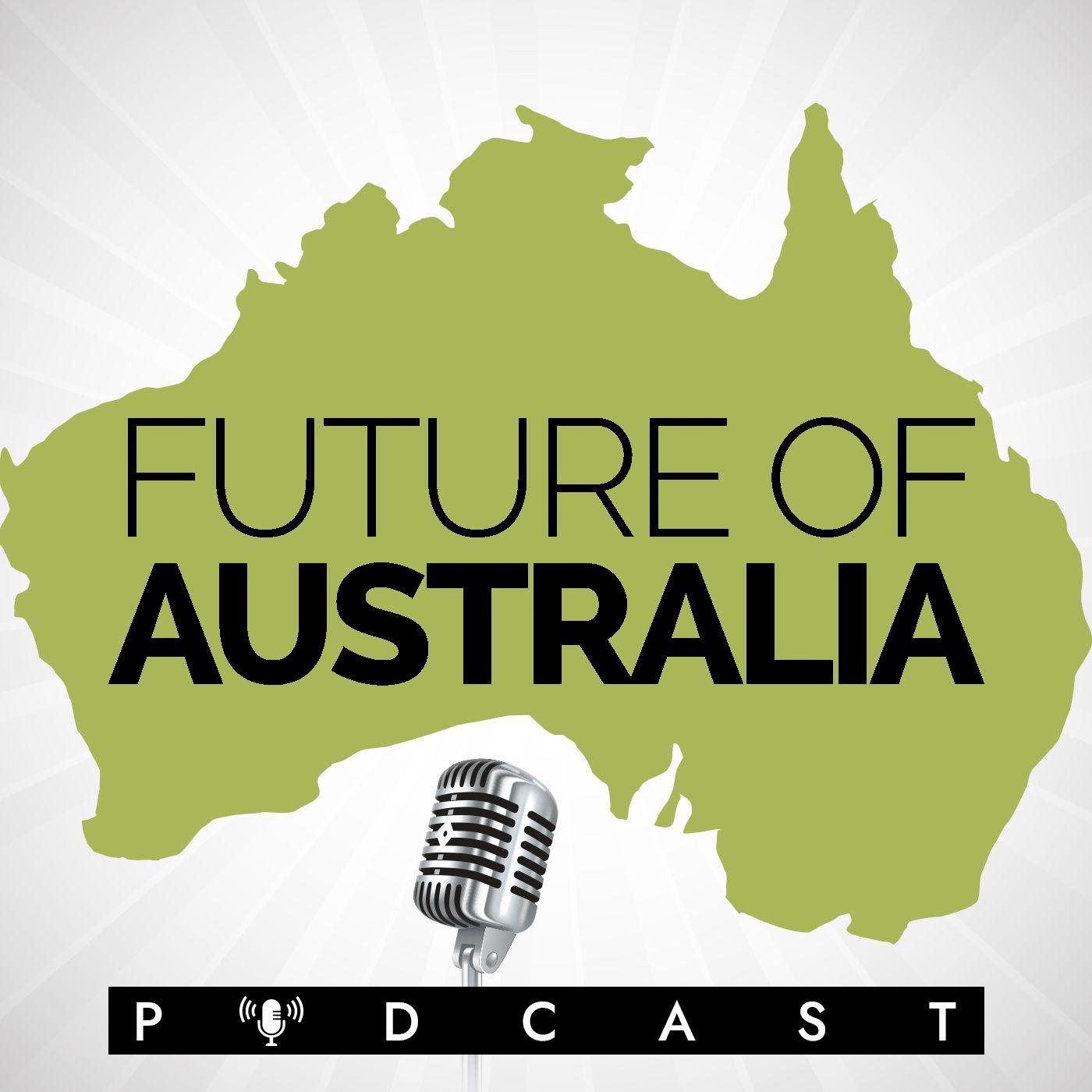 Future of Australia Podcast