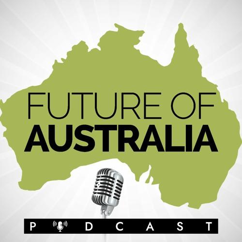 Future Of Australia - Episode 31 - Joe Frazer - Half Dome