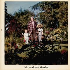 Mr. Andrew's Garden - 27 Minutes