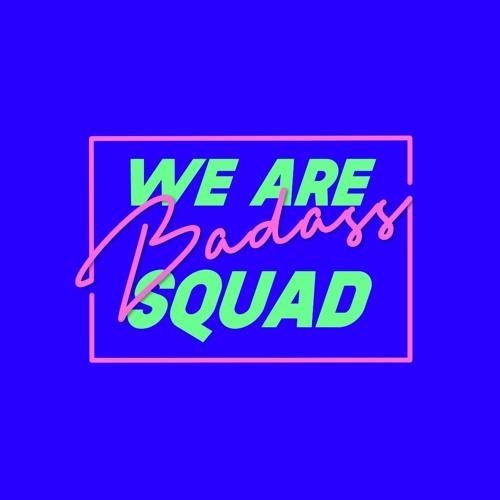 WE ARE BADASS SQUAD's avatar