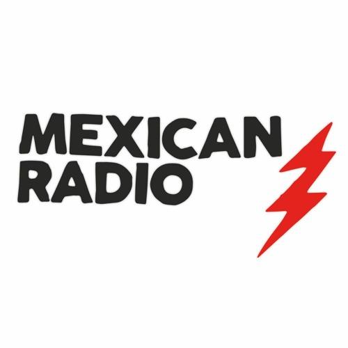 Mexican Radio Radio Show's avatar