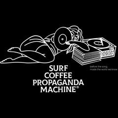 Propaganda Machine by Surf Coffee ®