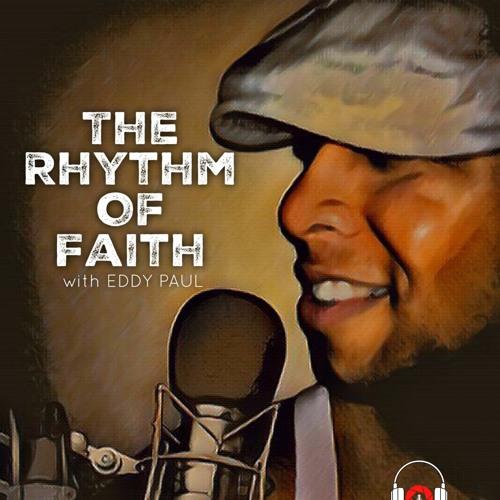 The Rhythm of Faith with Eddy Paul's avatar