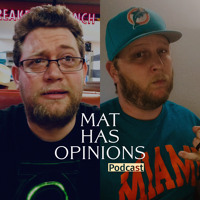 Mat Has Opinions