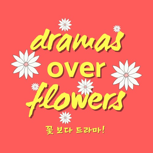 Dramas Over Flowers: Podcast's avatar