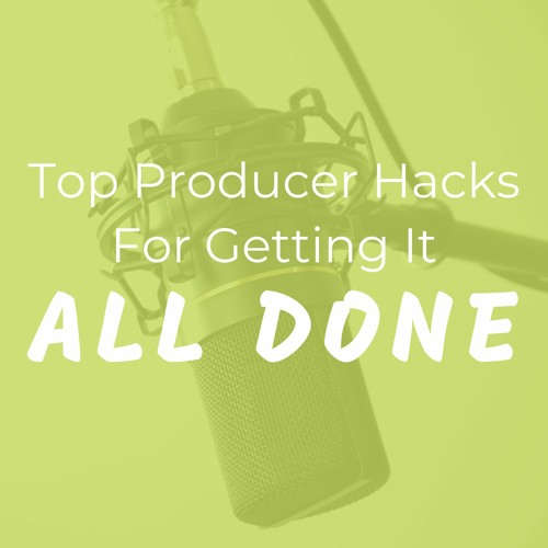 Top Producer Hacks for Getting It All Done's avatar