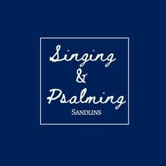 Singing & Psalming