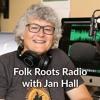 Folk Roots Radio... with Jan Hall