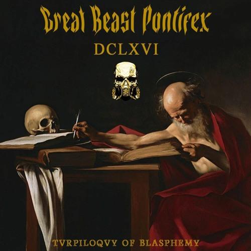 GREAT BEAST PONTIFEX DCLXVI's avatar