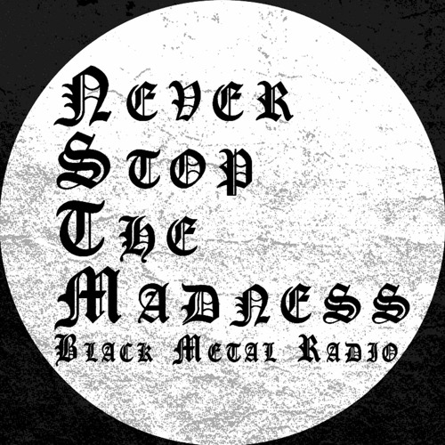 Never Stop The Madness's avatar