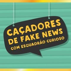 Caçadores de Fake News - Esquadrão Curioso