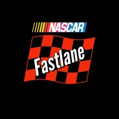 Fastlane - Your Podcast Before and After NASCAR