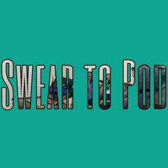 Swear to Pod