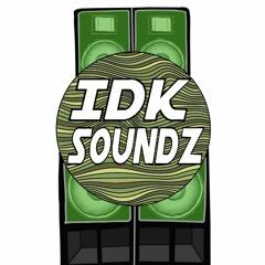 IDK Soundz