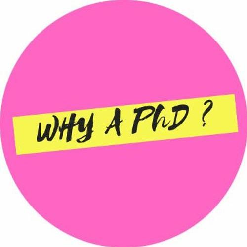Why a PhD ?'s avatar