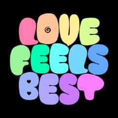 Love Feels Best