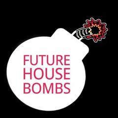 Future House Bombs