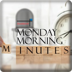 Monday Morning Minutes