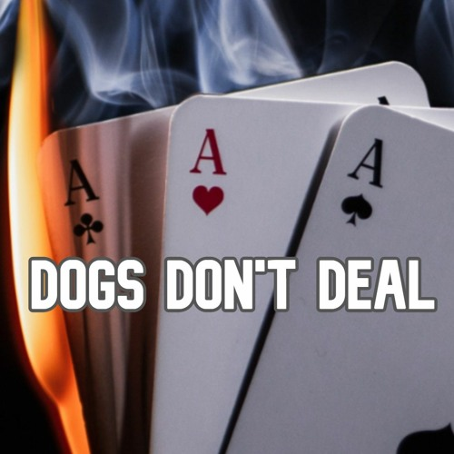 Dogs Don't Deal's avatar