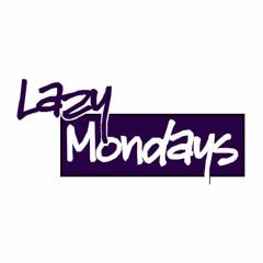 Lazy Mondays