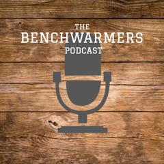 The Benchwarmers Podcast