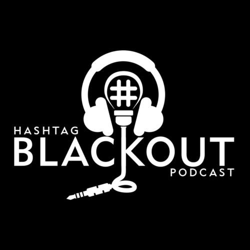 Hashtag Blackout Podcast's avatar