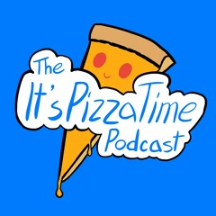 It's Pizza Time Podcast